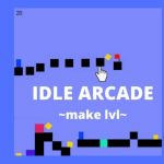 IDLE ARCADE – MAKE LVL
